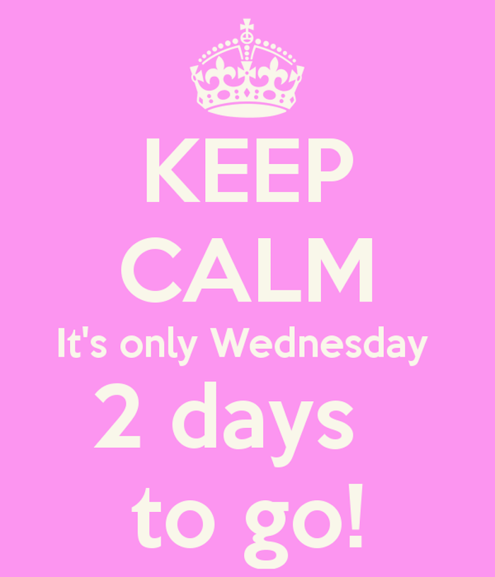keep-calm-its-only-wednesday-2-days-to-go-1